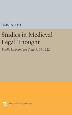 Studies in Medieval Legal Thought: Public Law and the State 1100-1322 - Princeton Legacy Library 1880 (Hardback)