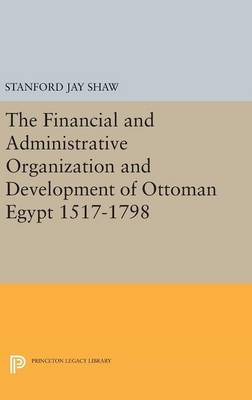 Financial and Administrative Organization and Development - Princeton Legacy Library (Hardback)
