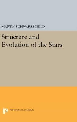 Structure and Evolution of Stars - Princeton Legacy Library (Hardback)