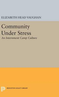 Community Under Stress - Princeton Legacy Library 4054 (Hardback)