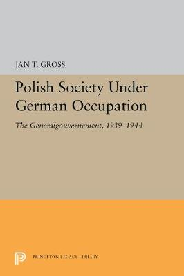 Polish Society Under German Occupation: The Generalgouvernement, 1939-1944 (Paperback)