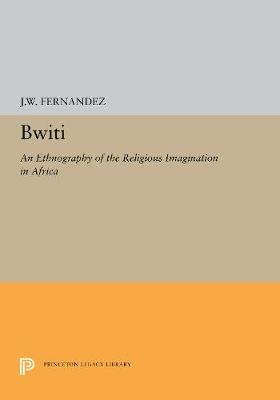 Bwiti: An Ethnography of the Religious Imagination in Africa (Hardback)