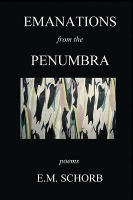 Emanations from the Penumbra: Poems (Paperback)
