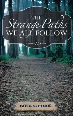 The Strange Paths We All Follow - Chance Encounters Trilogy 1 (Hardback)