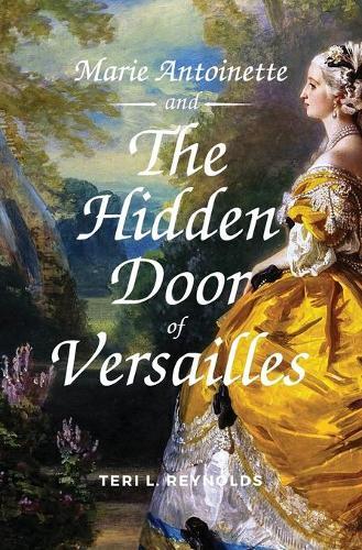 Marie Antoinette and the Hidden Door of Versailles (Paperback)