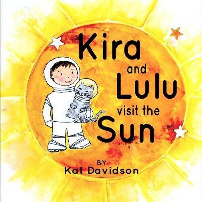 Kira and Lulu Visit the Sun (Paperback)