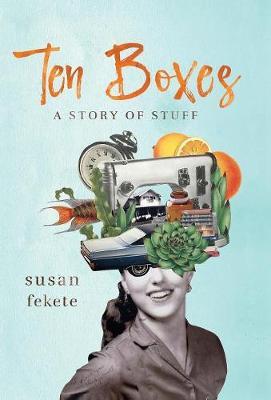 Ten Boxes: A Story of Stuff (Hardback)