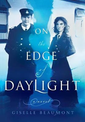 On the Edge of Daylight: A Novel of the Titanic (Hardback)
