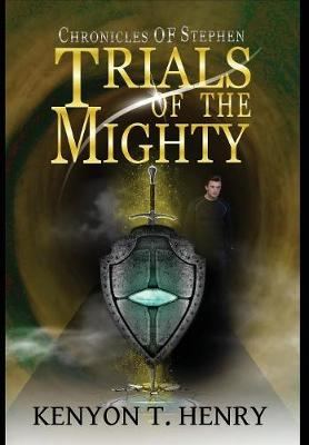 Trials of the Mighty - Chronicles of Stephen 2 (Hardback)
