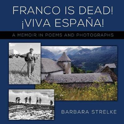 Franco Is Dead! Viva Espa a!: A Memoir in Poems and Photographs (Paperback)