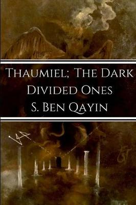 Thaumiel; The Dark Divided Ones (Paperback)