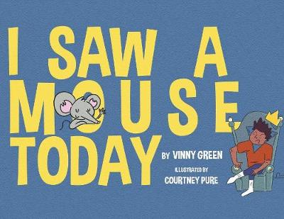 I Saw a Mouse Today (Paperback)