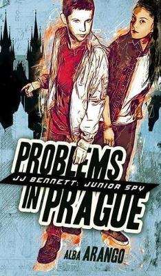 Problems in Prague - Jj Bennett: Junior Spy 1 (Hardback)