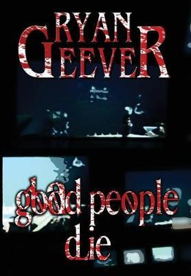 Good People Die (Hardback)