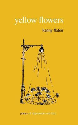 Yellow Flowers: Poetry of Depression and Love - Flowers 1 (Paperback)