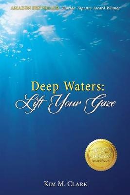 Deep Waters: Lift Your Gaze (Paperback)
