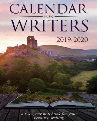 Calendar For Writers: 2019-2020: a two-year notebook for your creative writing (Paperback)