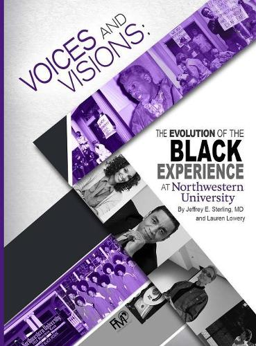 Voices and Visions: The Evolution of the Black Experience at Northwestern University (Hardback)