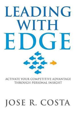 Leading with Edge: Activate Your Competitive Advantage Through Personal Insight (Paperback)