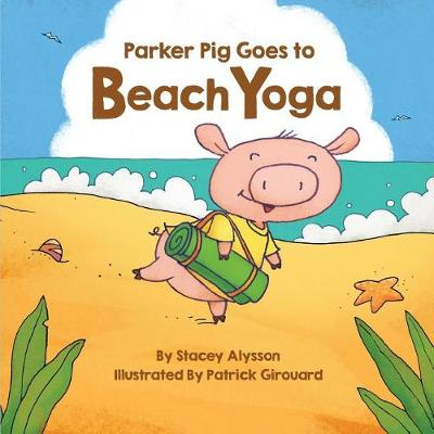 Parker Pig Goes to Beach Yoga (Paperback)