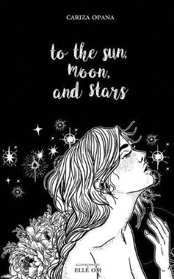 To the Sun, Moon, and Stars (Paperback)