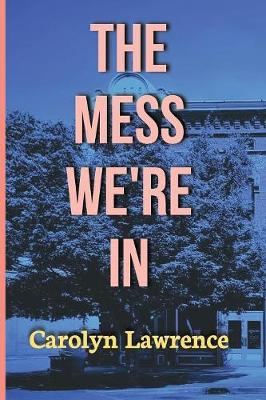 The Mess We're in (Paperback)
