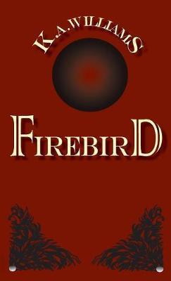 Firebird - Firebird Chronicles 1 (Paperback)