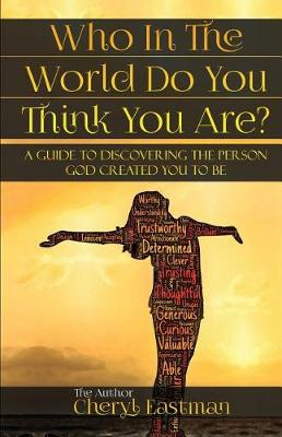 Who in the World Do You Think You Are?: A Guide to Discovering the Person God Created You to Be (Paperback)