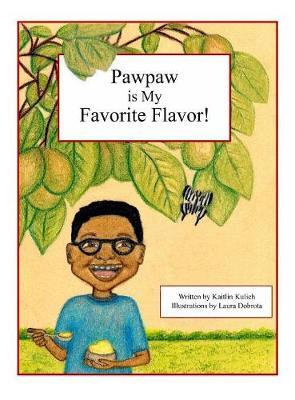 Pawpaw Is My Favoirte Flavor (Hardback)