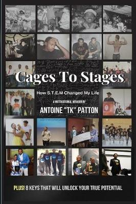 Cages to Stages: How S.T.E.M. Changed My Life (Paperback)