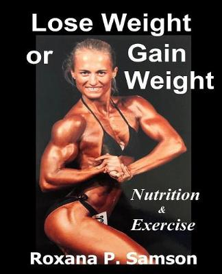 Lose Weight or Gain Weight ?: Nutrition & Exercise (Paperback)
