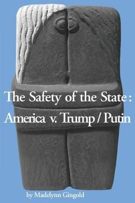 The Safety of the State: America v. Trump/Putin (Paperback)