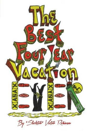The Best Four Year Vacation Ever!: God Please Forgive Me for My Four Years of Sinful Pleasure (Paperback)
