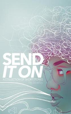 Send It on: A Collection of Short Stories (Paperback)
