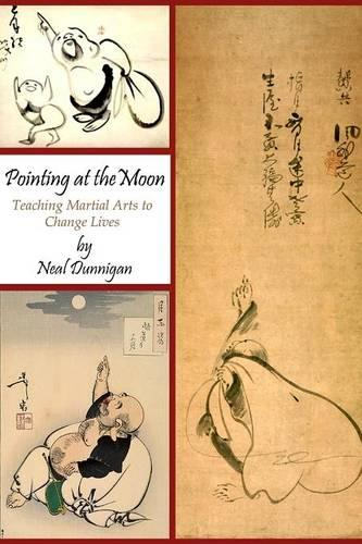 Pointing at the Moon: Teaching Martial Arts to Change Lives (Paperback)