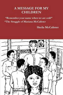 A Message for My Children Remember Your Name When We Are Sold the Struggle of Mariana McCalister (Paperback)