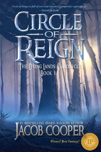 Circle of Reign: Book 1 of the Dying Lands Chronicle - Dying Lands Chronicle 1 (Paperback)
