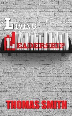 Living Leadership (Paperback)