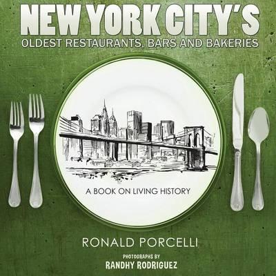 New York City's Oldest Restaurants, Bars and Bakeries (Paperback)