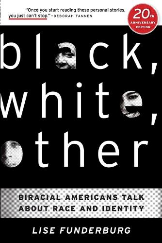 Black, White, Other: Biracial Americans Talk about Race and Identity (Paperback)