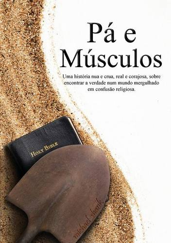 Muscle and a Shovel Portuguese Version (Pa E Musculos) (Paperback)