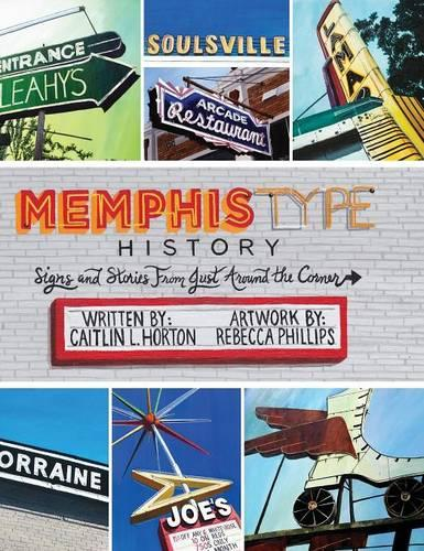 Memphis Type History: Signs and Stories from Just Around the Corner (Hardback)