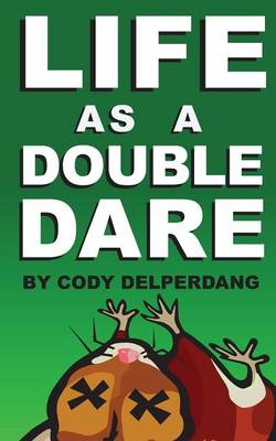 Life as a Double Dare (Paperback)