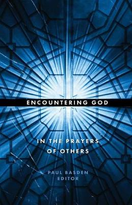 Encountering God in the Prayers of Others (Paperback)