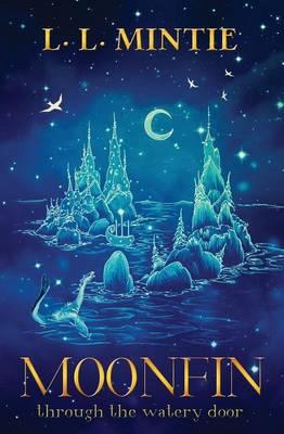 Moonfin: Through the Watery Door (Paperback)