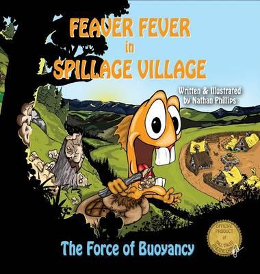 Feaver Fever in Spillage Village: The Force of Buoyancy (Hardback)
