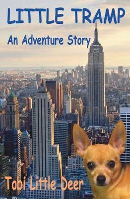 Little Tramp: An Adventure Story - Tobi Little Deer 1 (Paperback)