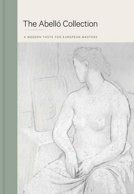 Abello Collection: A Modern Taste For European Masters (Hardback)
