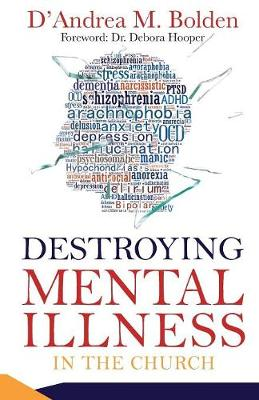 Destroying Mental Illness in the Church: A Resource Handbook (Paperback)