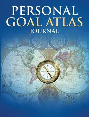 Personal Goal Atlas Journal (Hardback)